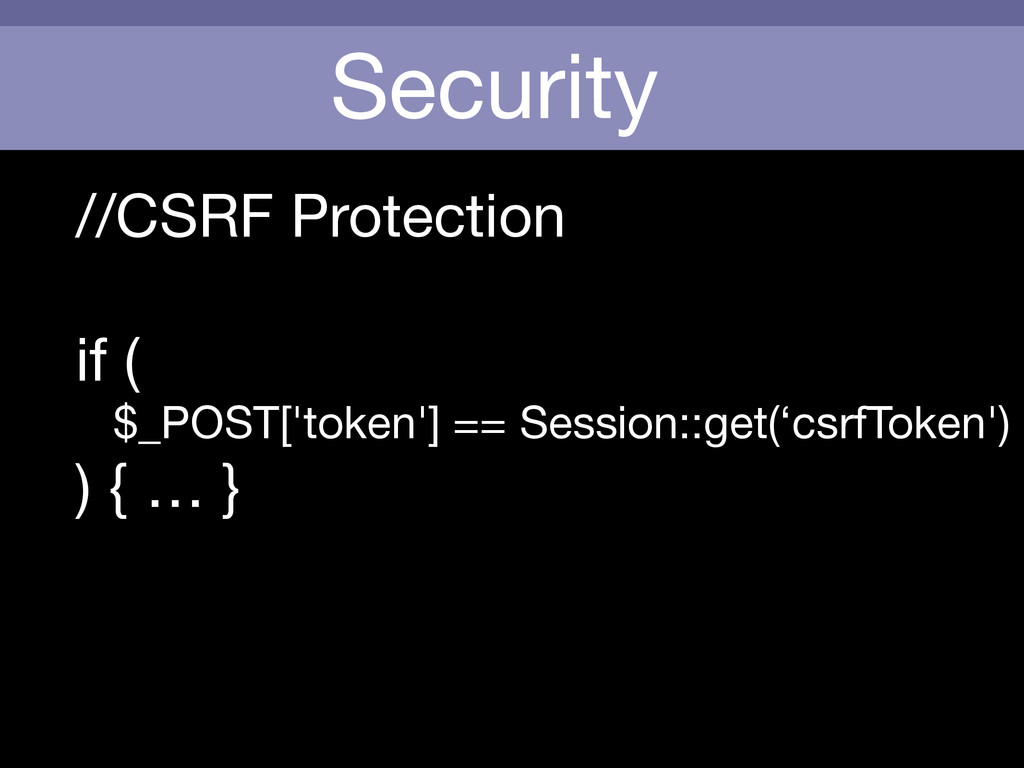 Security //CSRF Protection  ! if (  $_POST['tok...