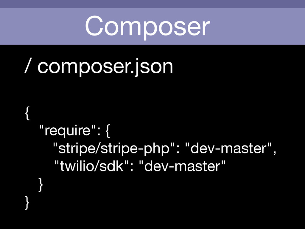 """Composer / composer.json  ! {  """"require"""": {  """"s..."""