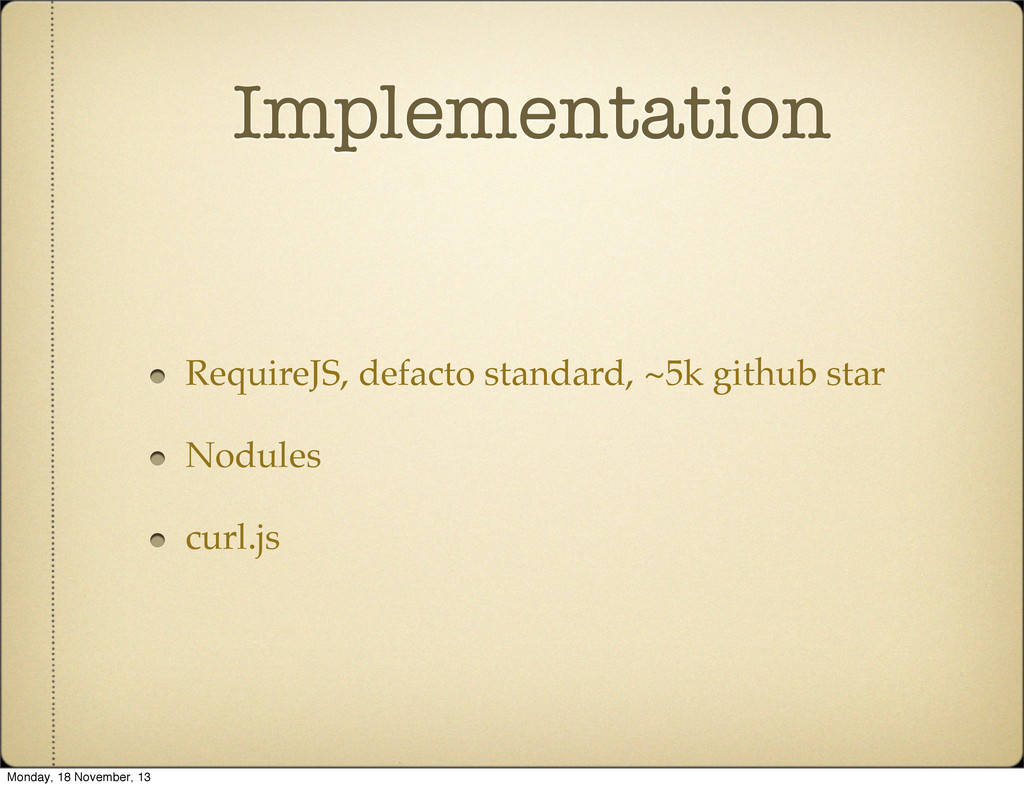 Implementation RequireJS, defacto standard, ~5k...
