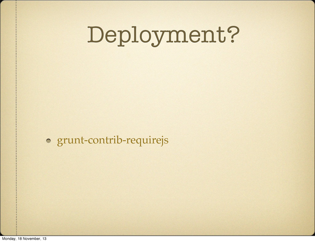 Deployment? grunt-contrib-requirejs Monday, 18 ...