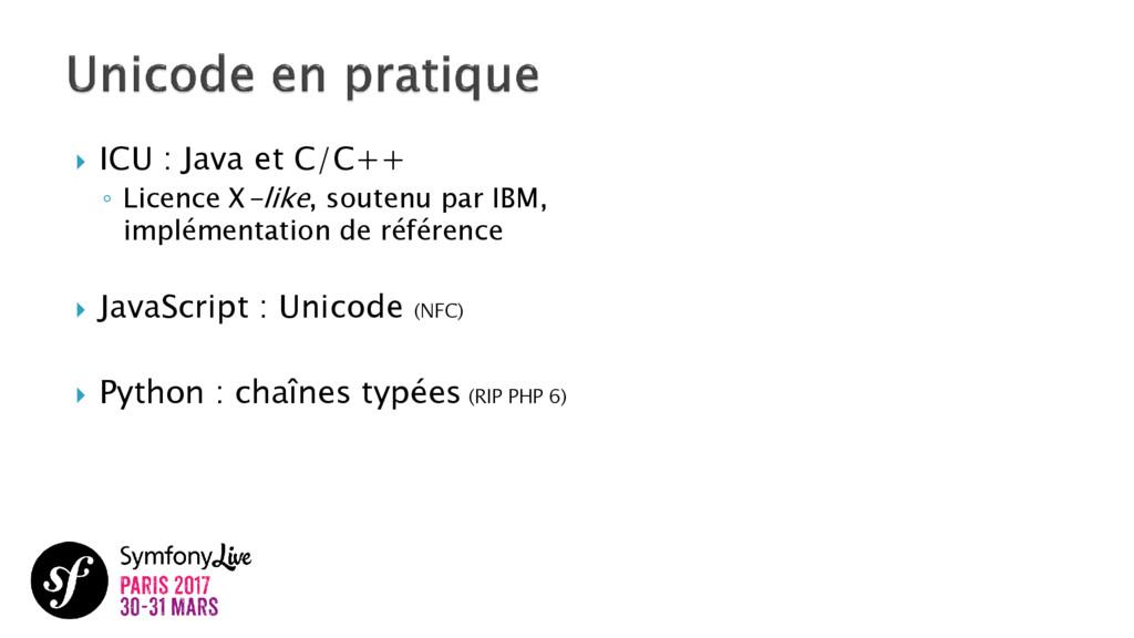  ICU : Java et C/C++ ◦ Licence X-like, soutenu...