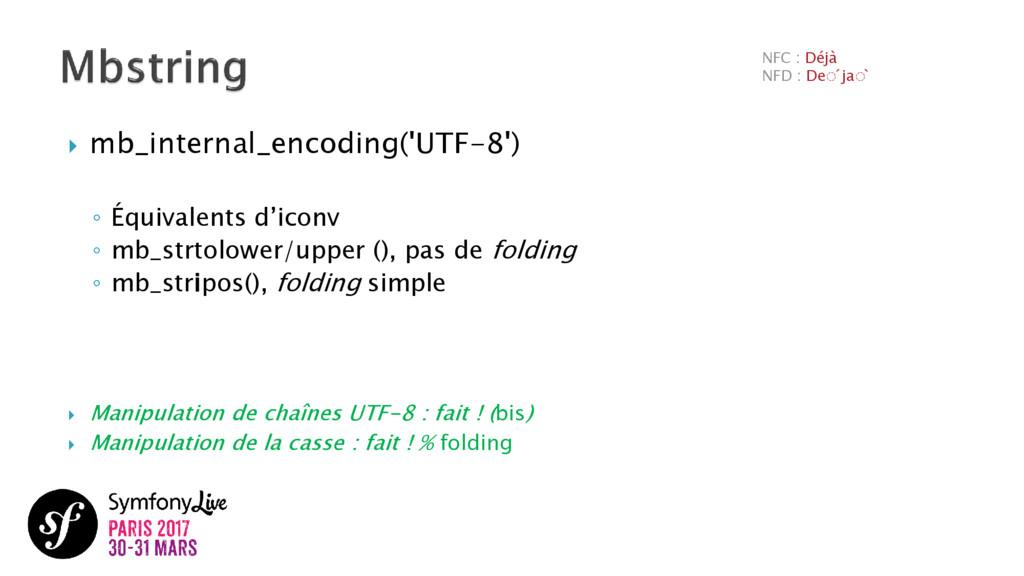  mb_internal_encoding('UTF-8') ◦ Équivalents d...