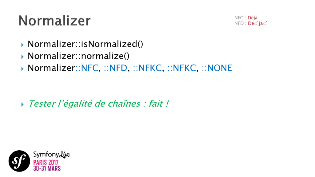  Normalizer::isNormalized()  Normalizer::norm...
