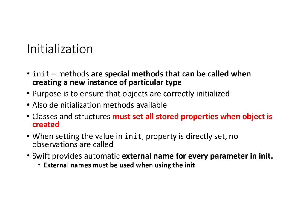 Initialization • init – methods are special met...