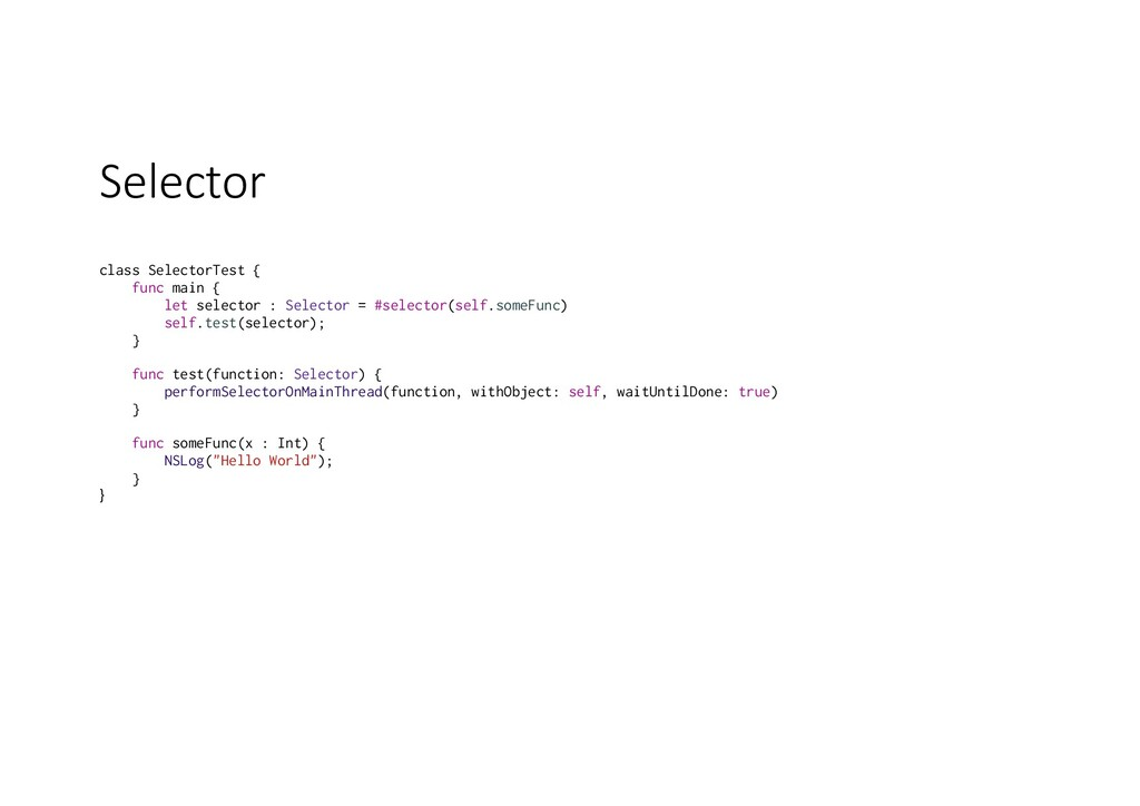 Selector class SelectorTest { func main { let s...