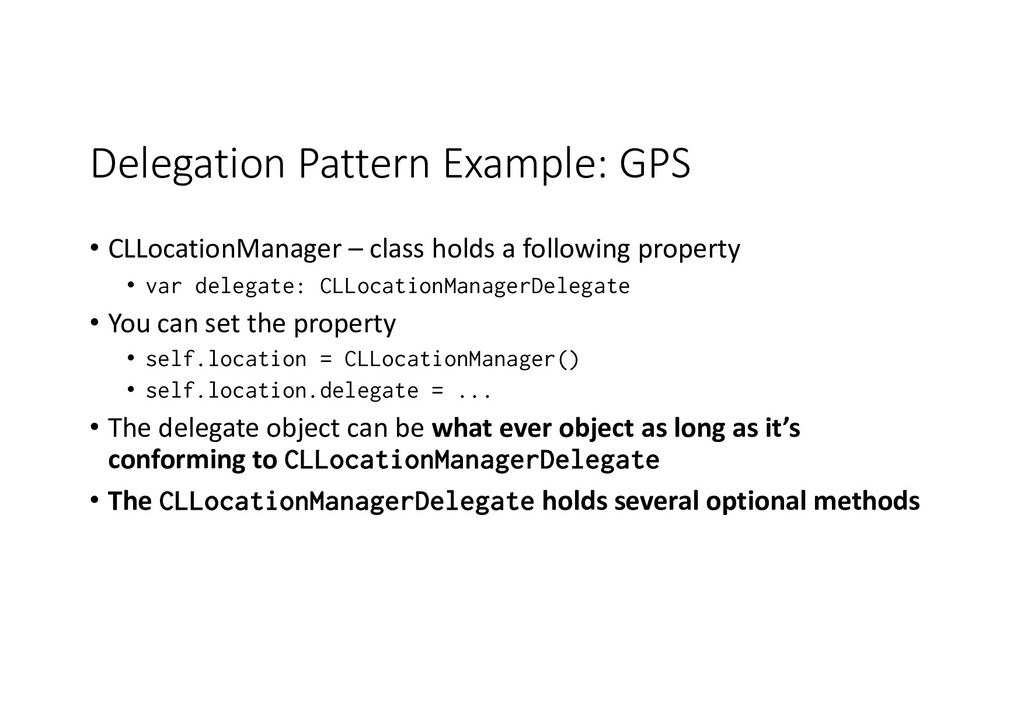 Delegation Pattern Example: GPS • CLLocationMan...
