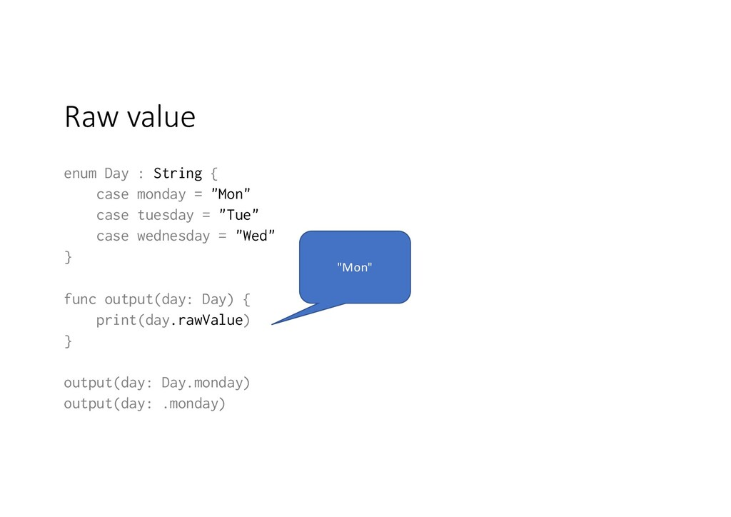 "Raw value enum Day : String { case monday = ""Mo..."