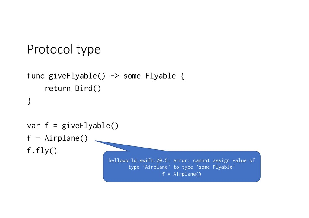Protocol type func giveFlyable() -> some Flyabl...