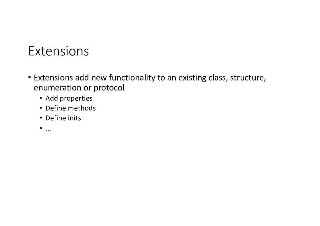 Extensions • Extensions add new functionality t...