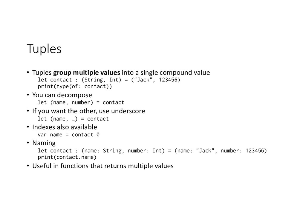Tuples • Tuples group multiple values into a si...