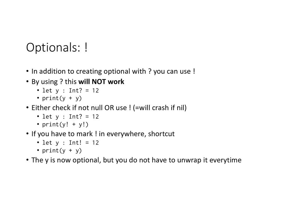 Optionals: ! • In addition to creating optional...