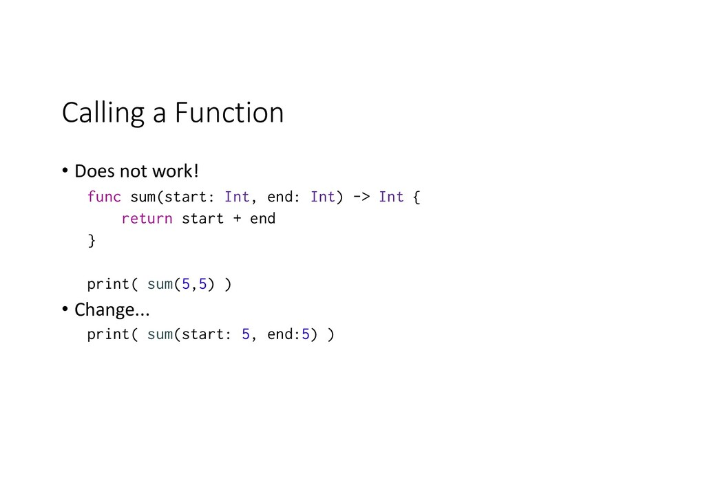 Calling a Function • Does not work! func sum(st...