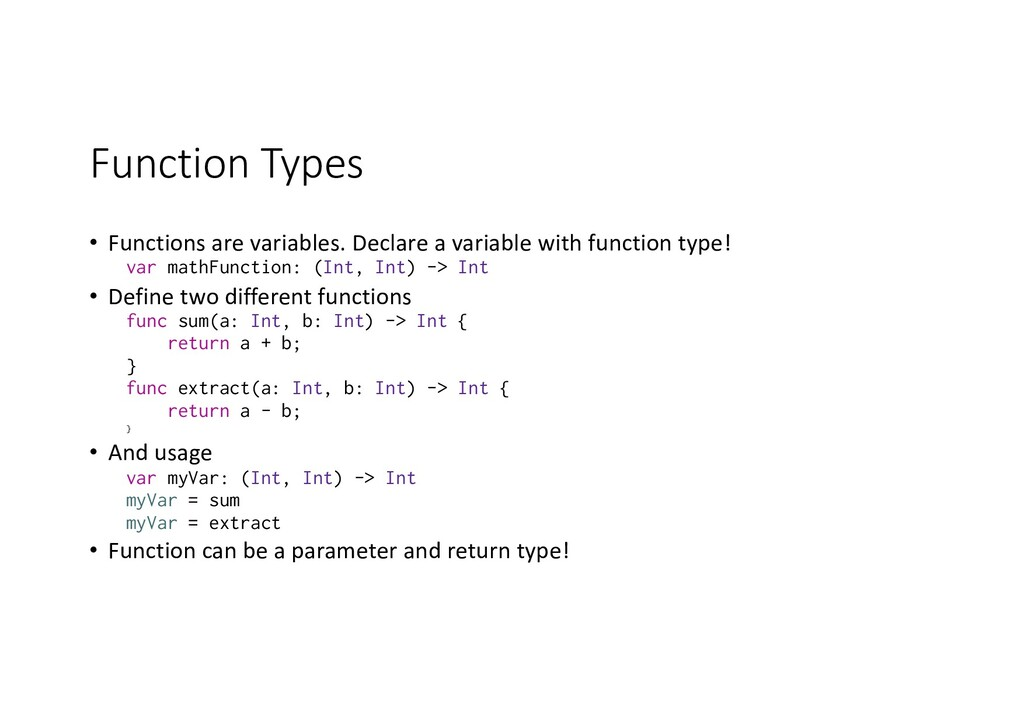 Function Types • Functions are variables. Decla...