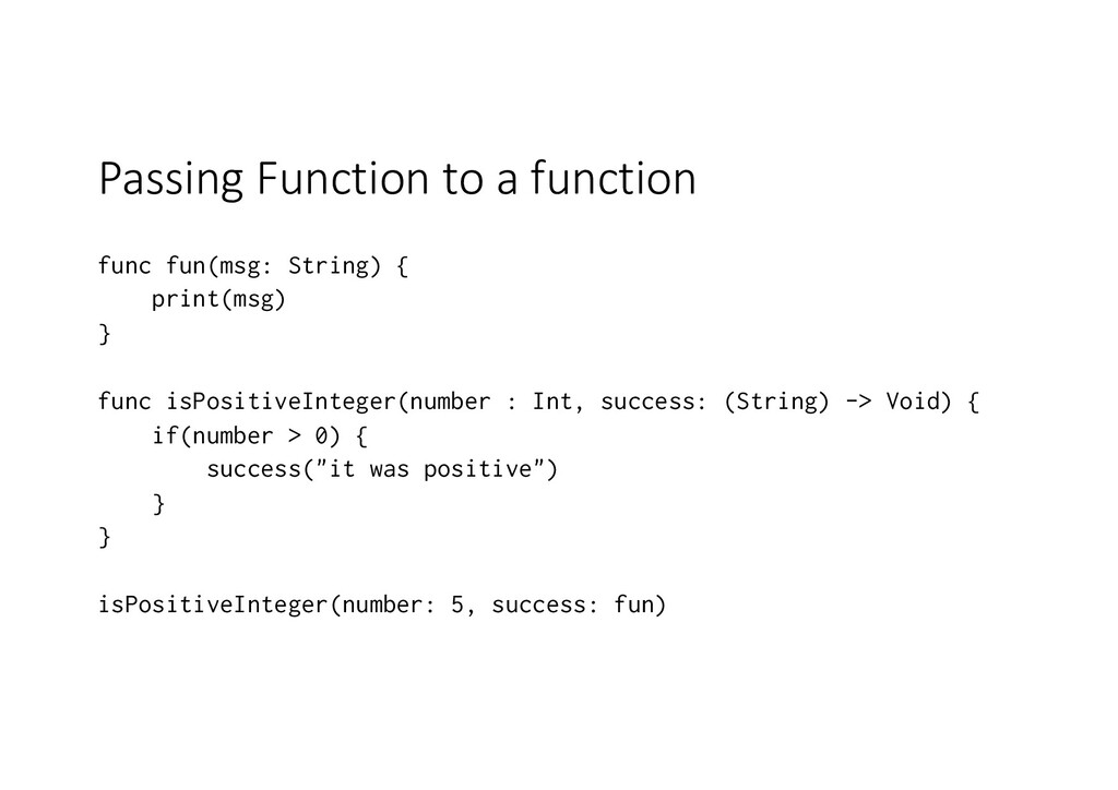 Passing Function to a function func fun(msg: St...