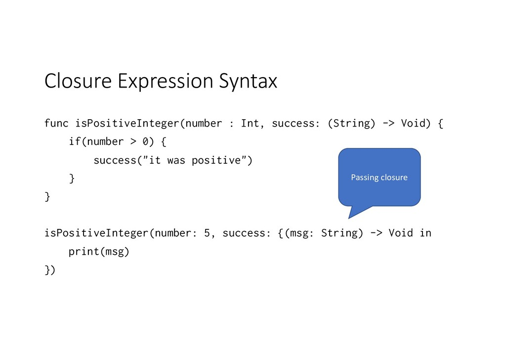 Closure Expression Syntax func isPositiveIntege...