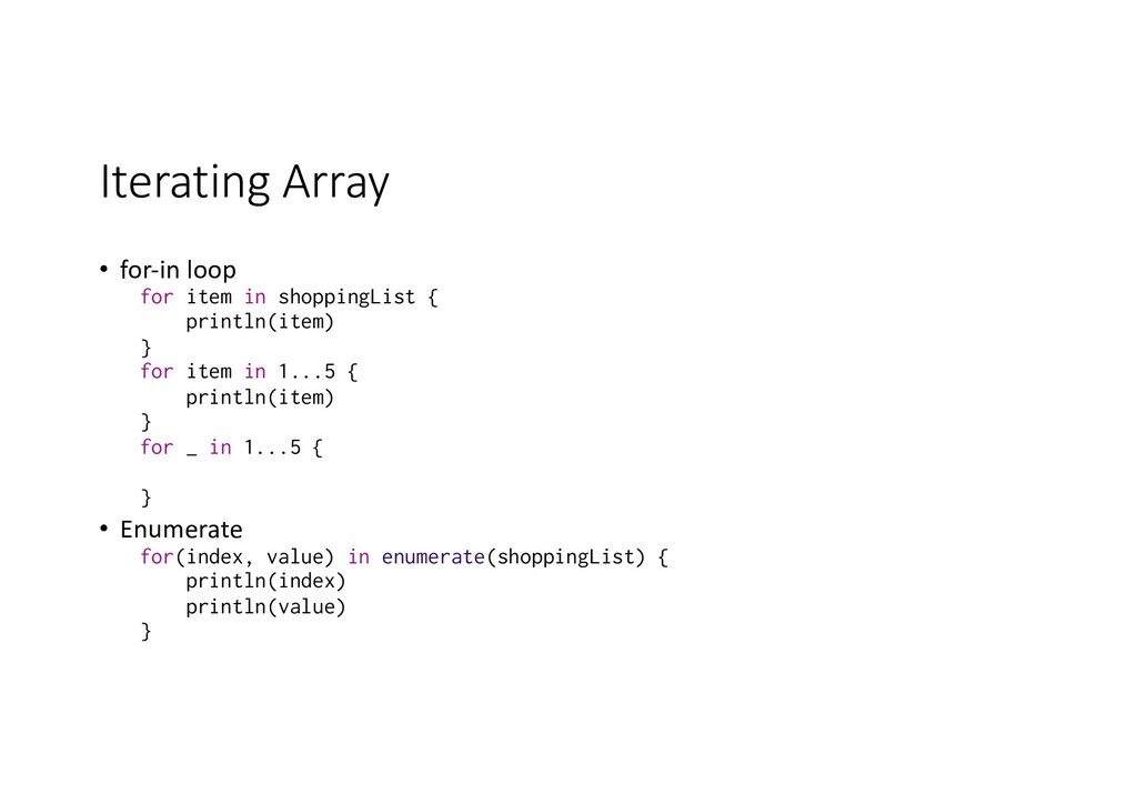 Iterating Array • for-in loop for item in shopp...
