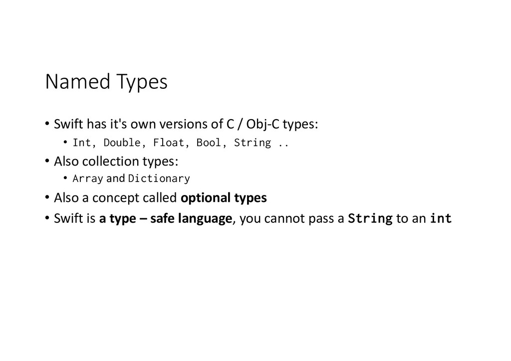 Named Types • Swift has it's own versions of C ...
