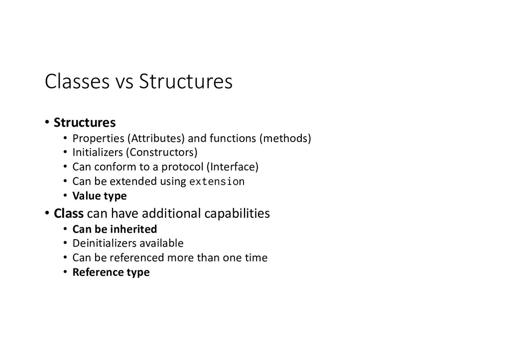 Classes vs Structures • Structures • Properties...