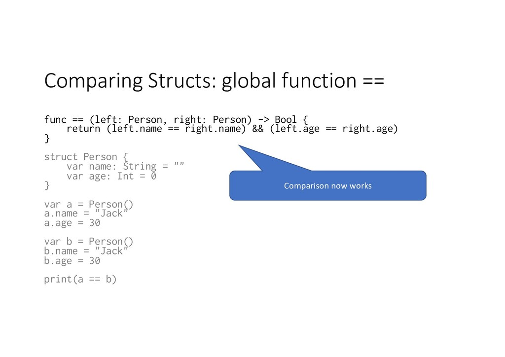 Comparing Structs: global function == func == (...