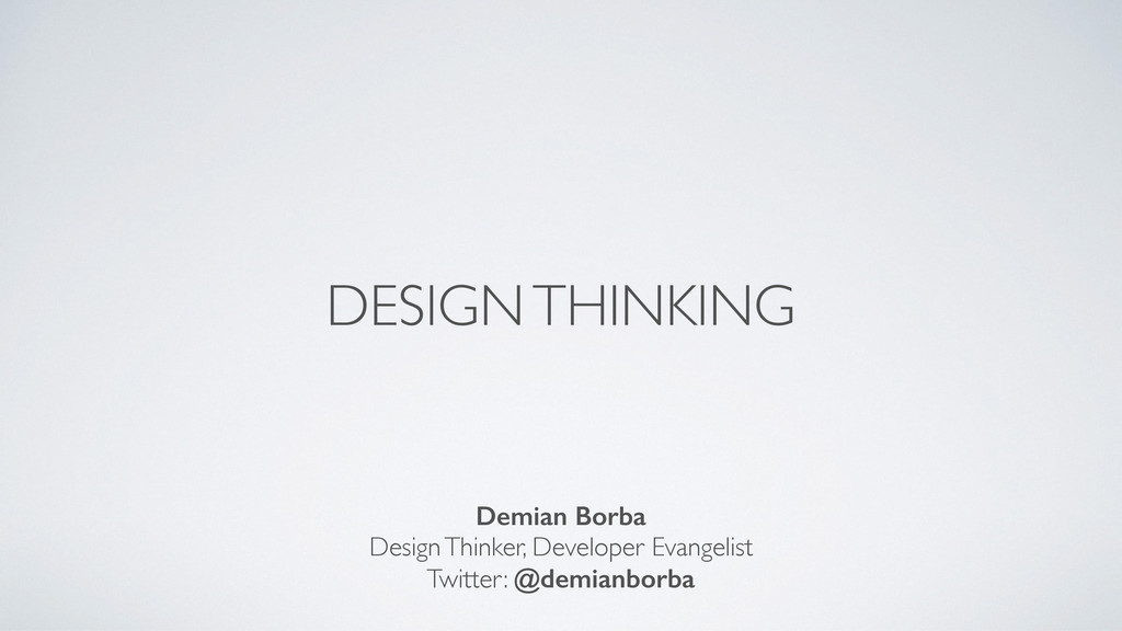 DESIGN THINKING Demian Borba Design Thinker, De...