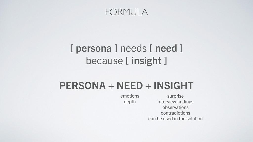 [ persona ] needs [ need ] because [ insight ] ...