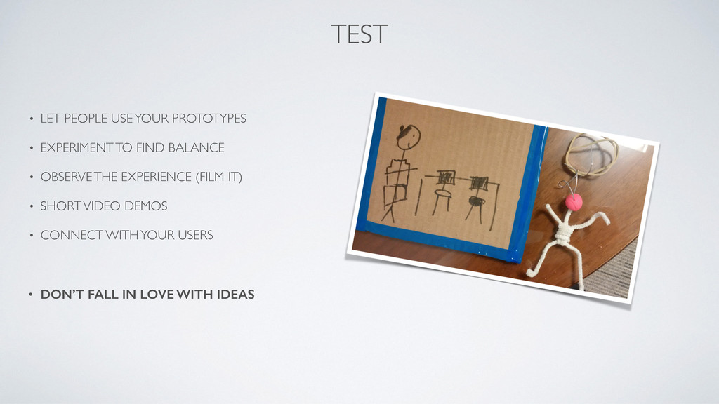 TEST • LET PEOPLE USE YOUR PROTOTYPES  • EXPE...