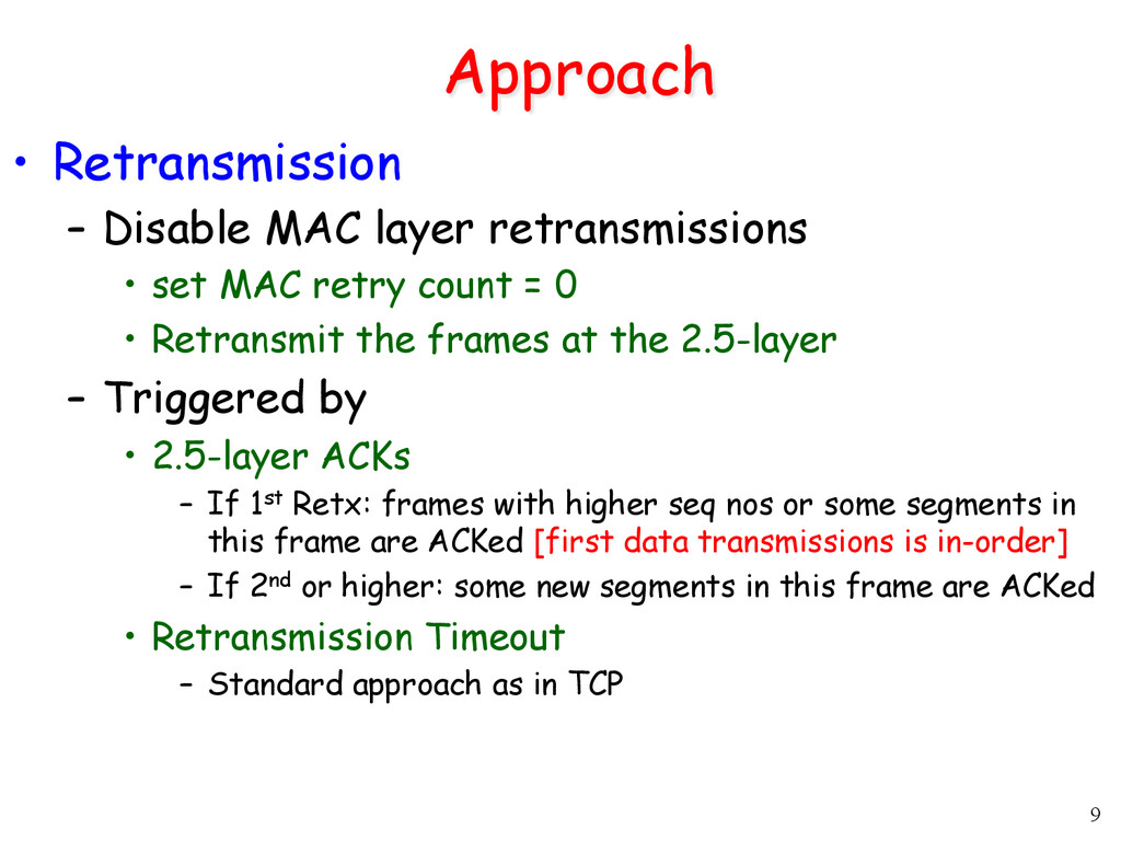 9 Approach •  Retransmission –  Disable MAC lay...