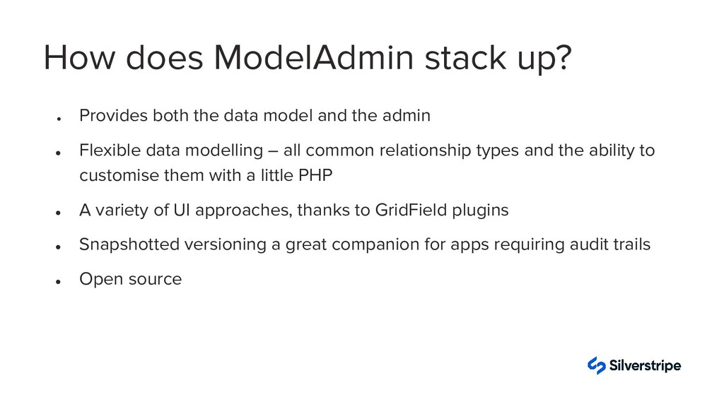 ● Provides both the data model and the admin ● ...