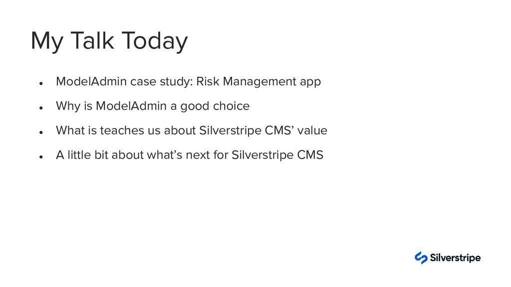 My Talk Today ● ModelAdmin case study: Risk Man...