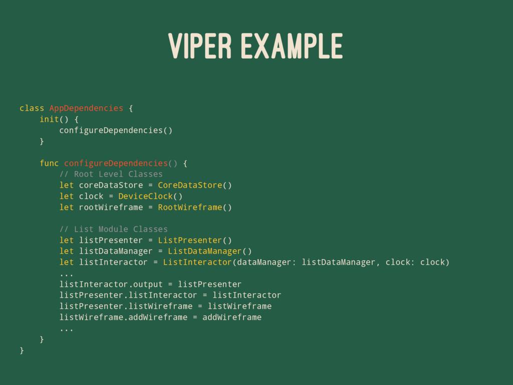 VIPER EXAMPLE class AppDependencies { init() { ...
