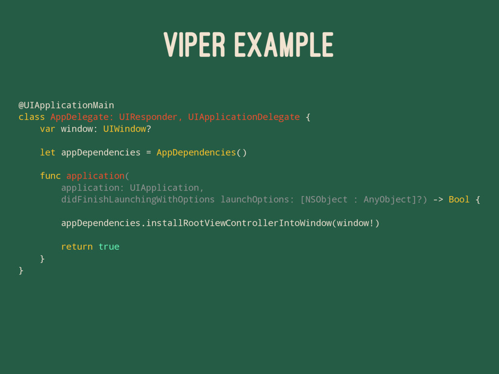 VIPER EXAMPLE @UIApplicationMain class AppDeleg...