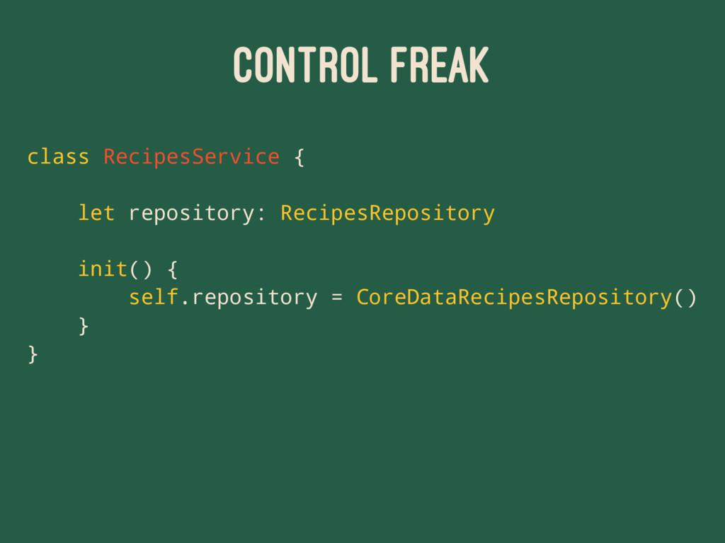 CONTROL FREAK class RecipesService { let reposi...