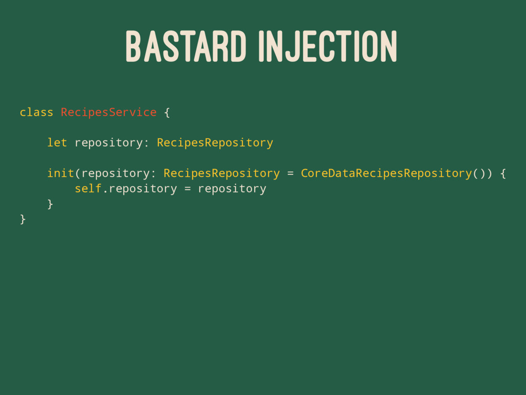BASTARD INJECTION class RecipesService { let re...