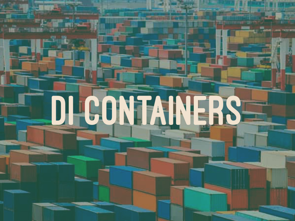DI CONTAINERS