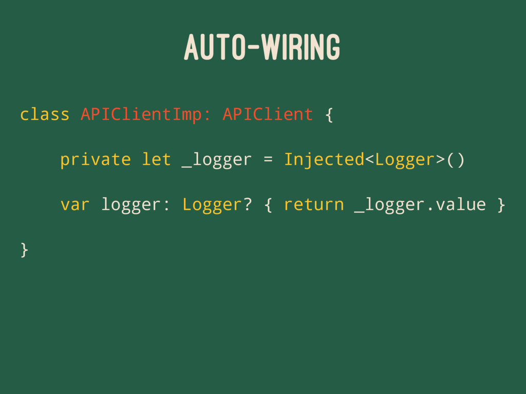AUTO-WIRING class APIClientImp: APIClient { pri...