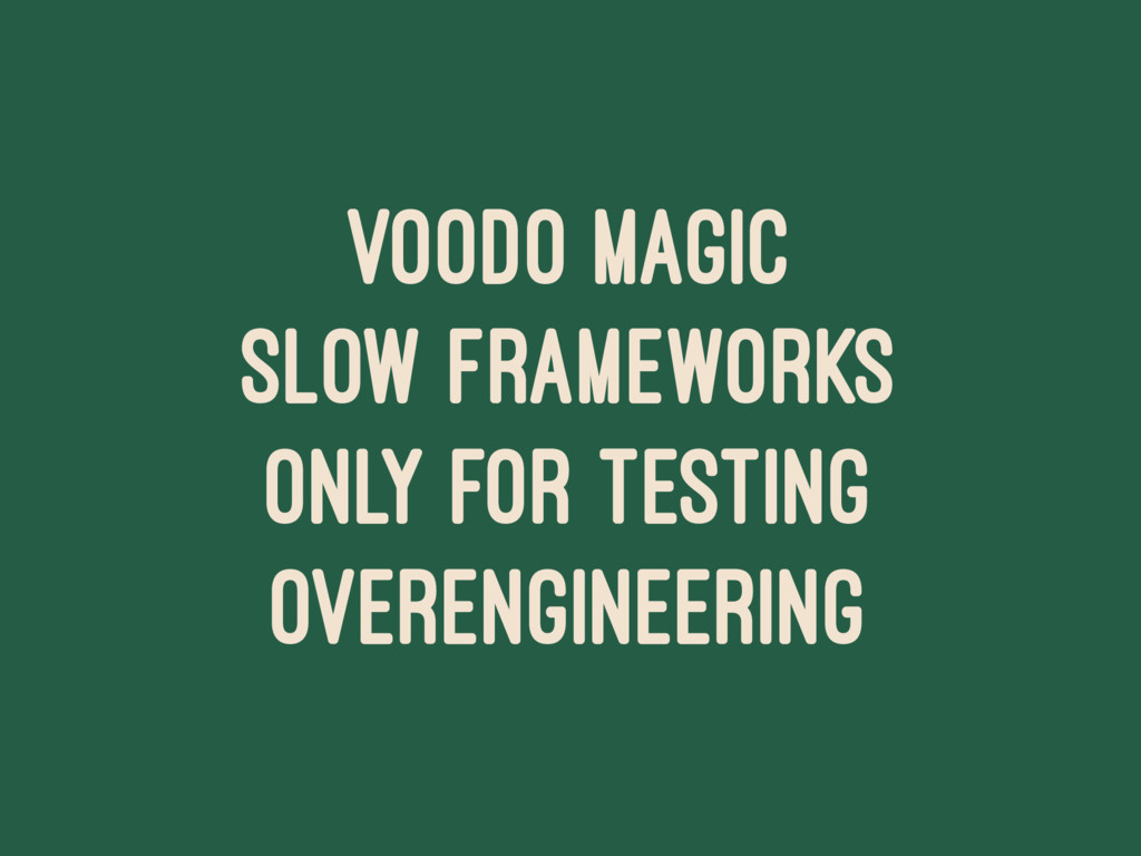 VOODO MAGIC SLOW FRAMEWORKS ONLY FOR TESTING OV...