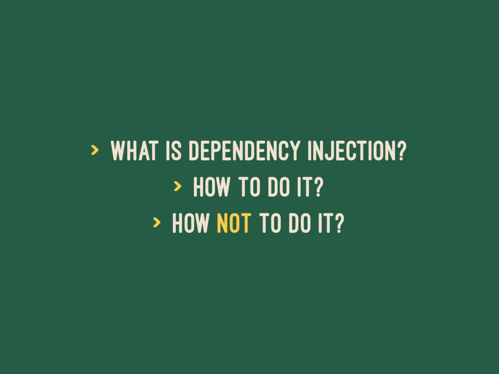 > What is Dependency Injection? > How to do it?...