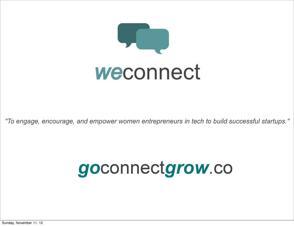 """weconnect goconnectgrow.co """"To engage, encourag..."""