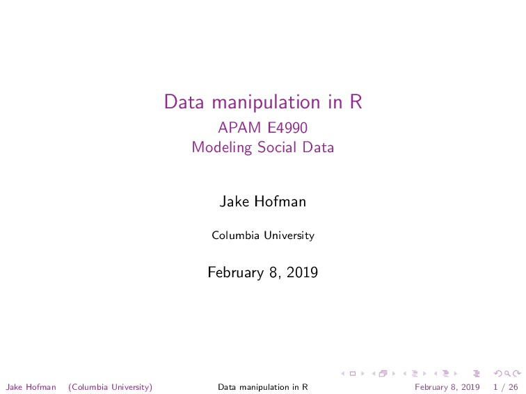 Data manipulation in R APAM E4990 Modeling Soci...