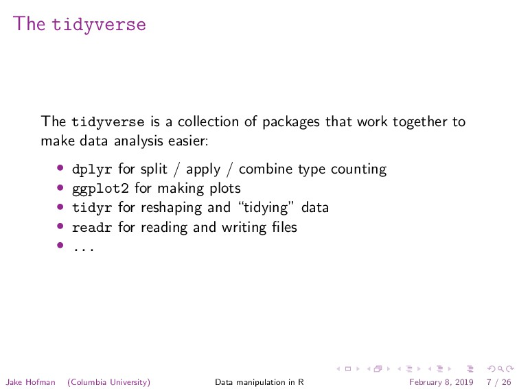 The tidyverse The tidyverse is a collection of ...