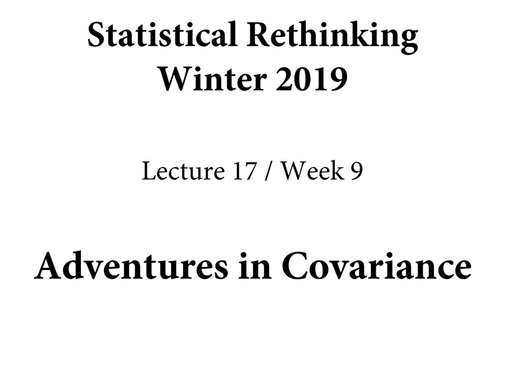 Adventures in Covariance Statistical Rethinking...