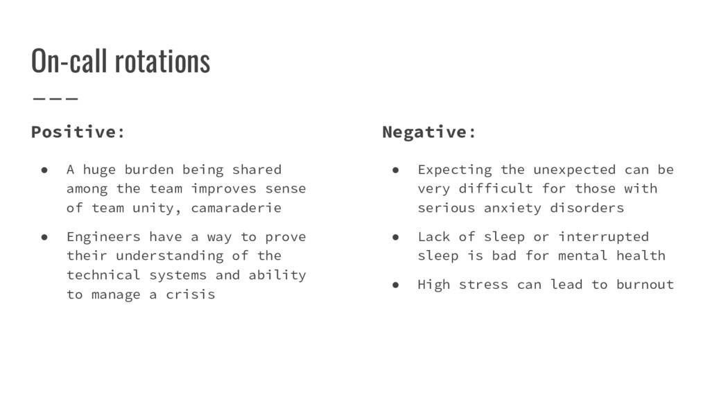 On-call rotations Positive: ● A huge burden bei...