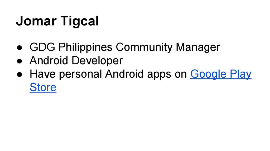 Jomar Tigcal ● GDG Philippines Community Manage...