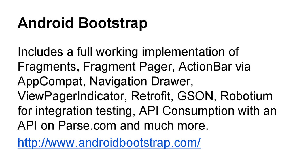 Android Bootstrap Includes a full working imple...