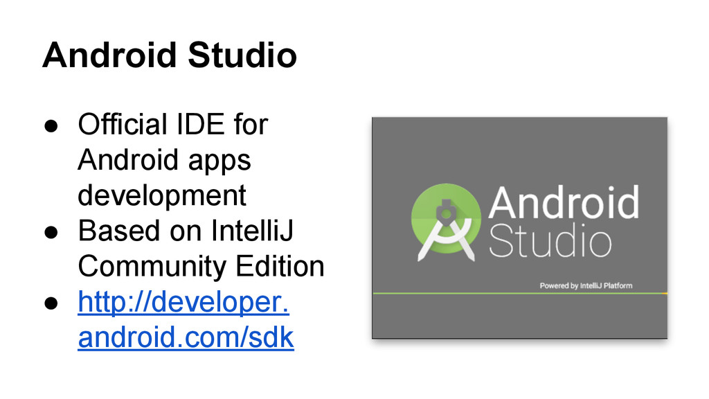 Android Studio ● Official IDE for Android apps ...