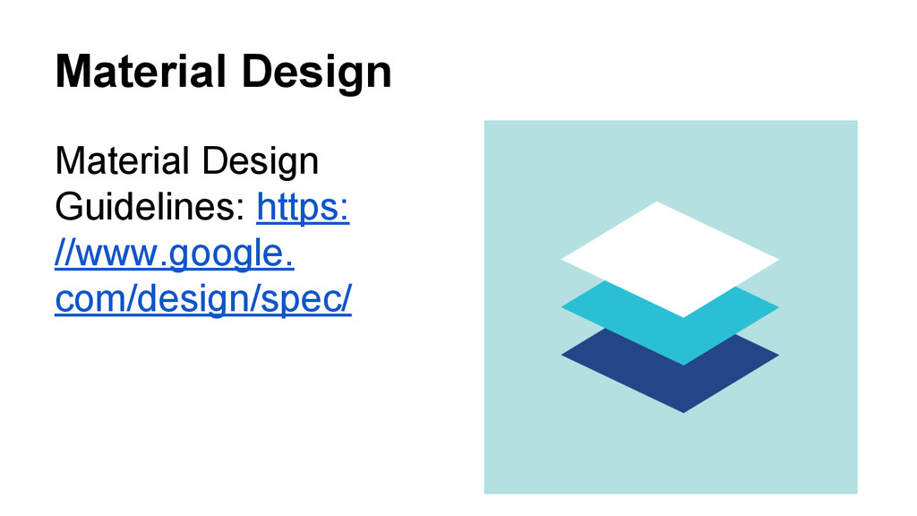 Material Design Material Design Guidelines: htt...