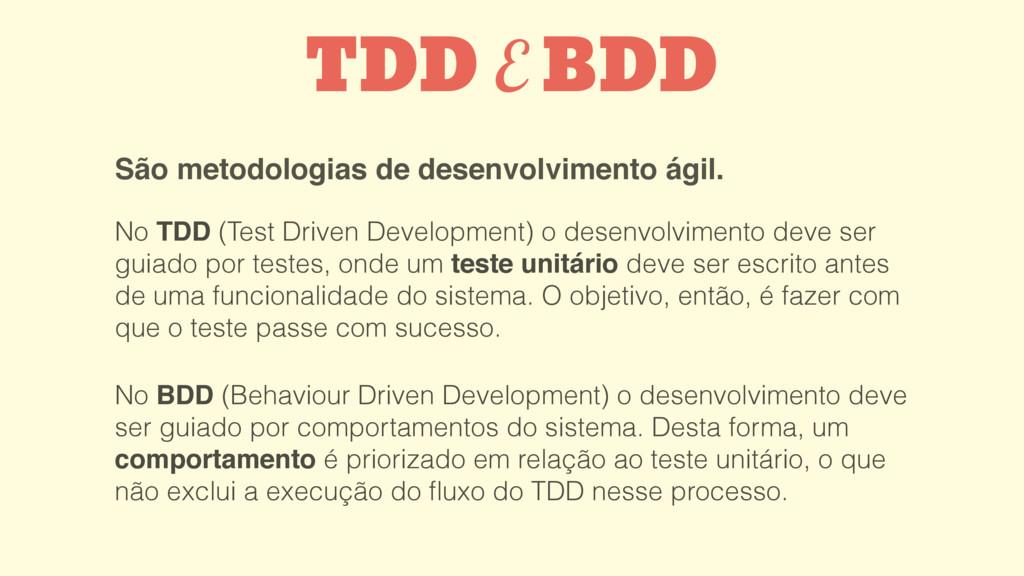 São metodologias de desenvolvimento ágil. TDD E...