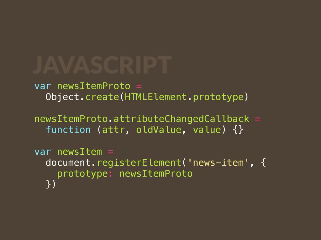 var newsItemProto = Object.create(HTMLElement.p...
