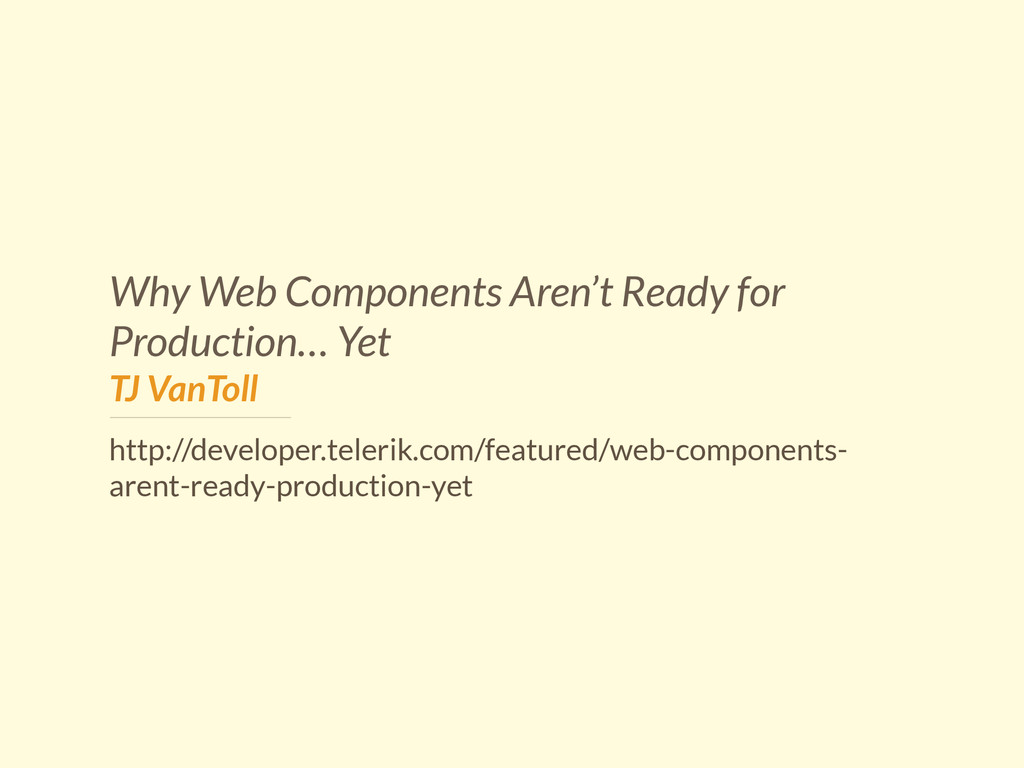 Why Web Components Aren't Ready for Production…...