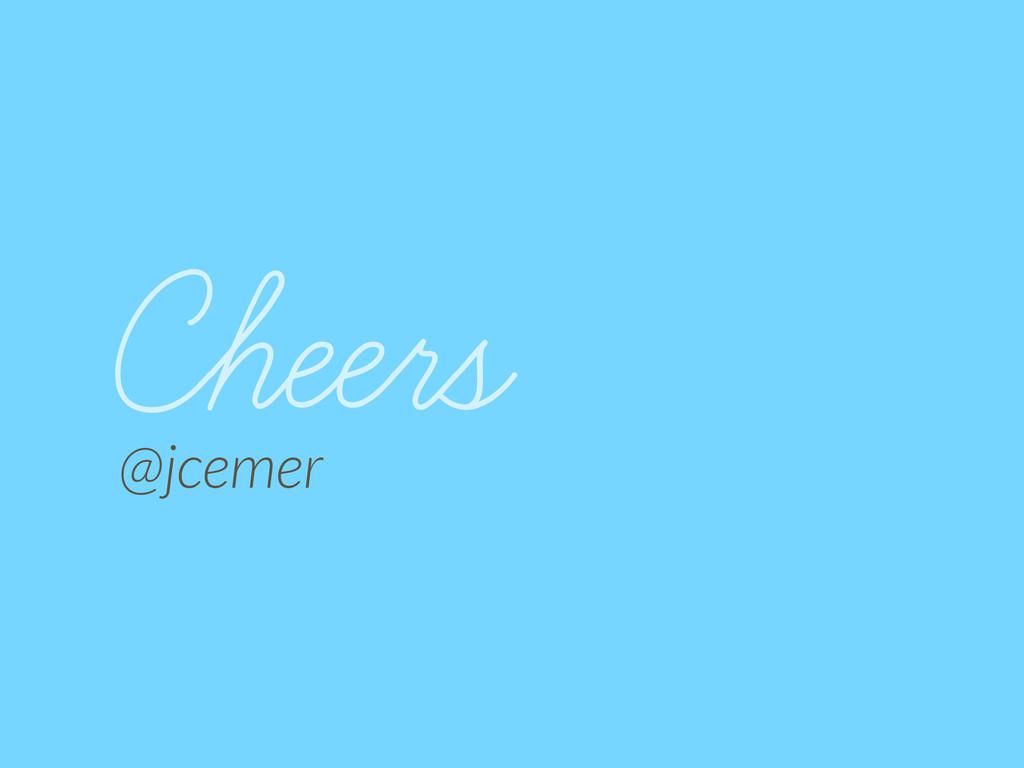 Cheers @jcemer